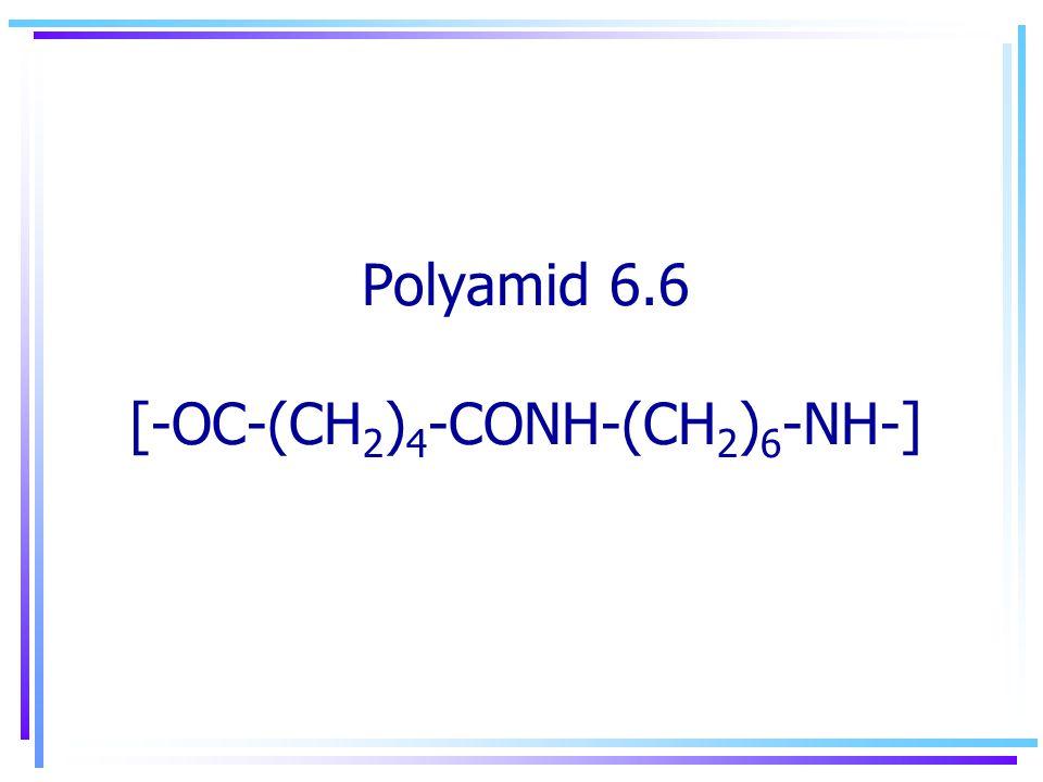 Polyamid 6.6 [-OC-(CH2)4-CONH-(CH2)6-NH-]